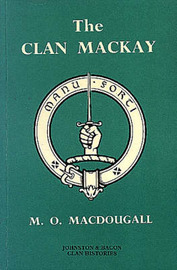 The Clan Mackay: The Celtic Resistance to Feudal Superiority by M.O. Macdougall image