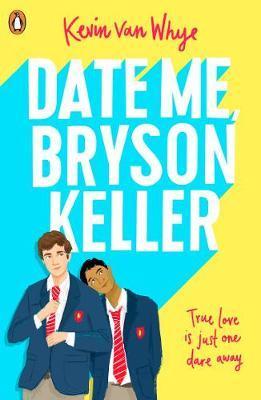 Date Me, Bryson Keller by Kevin van Whye
