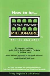 How To Be the Next Property Millionaire by Toney Fitzgerald