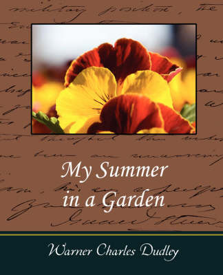 My Summer in a Garden by Charles Dudley Warner image