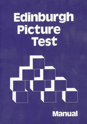 Edinburgh Picture Test Manual by University of Edinburgh, Educational Assessment Unit