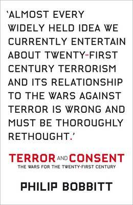 Terror and Consent: The Wars for the Twenty-first Century by Philip Bobbitt image