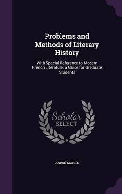 Problems and Methods of Literary History by Andre Morize image
