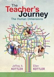The Teacher's Journey by Jeffrey A Kottler