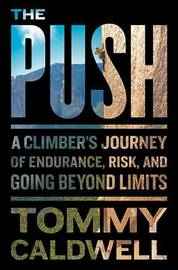 The Push by Tommy Caldwell