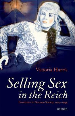 Selling Sex in the Reich by Victoria Harris image