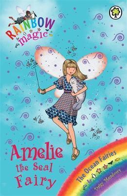 Amelie the Seal Fairy (Rainbow Magic #86 - Ocean Fairies series) by Daisy Meadows