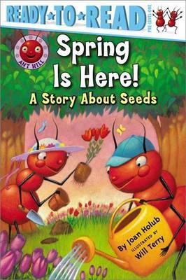 Spring Is Here! by Joan Holub