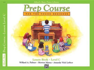Alfred's Basic Piano Prep Course Lesson Book, Bk C by Willard A Palmer