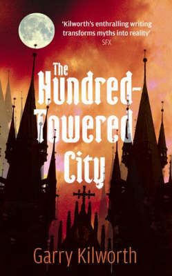 The Hundred-towered City by Garry Kilworth