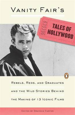 """Vanity Fair's"" Tales of Hollywood: Rebels, Reds and Graduates and the Wild Stories Behind the Making of 13 Iconic Films by Graydon Carter image"