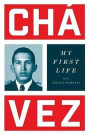 My First Life by Hugo Chavez