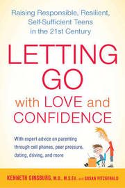 Letting Go with Love and Confidence by Kenneth R Ginsburg