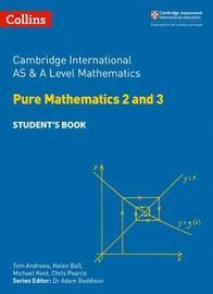 Cambridge International AS & A Level Mathematics Pure Mathematics 2 and 3 Student's Book by Helen Ball