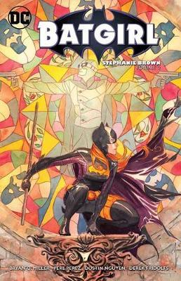 Batgirl: Stephanie Brown Volume 2 by Bryan Q Miller image