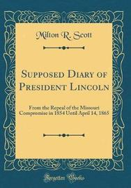 Supposed Diary of President Lincoln by Milton R. Scott image