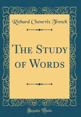 The Study of Words (Classic Reprint) by Richard Chenevix Trench image