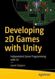 Developing 2D Games with Unity by Jared Halpern image