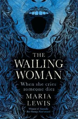 The Wailing Woman by Maria Lewis