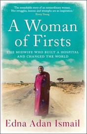 A Woman of Firsts by Edna Adan Ismail