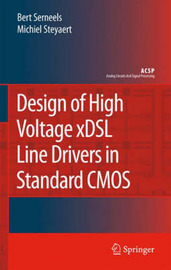 Design of High Voltage xDSL Line Drivers in Standard CMOS by Bert Serneels image