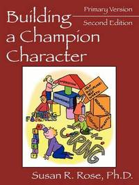 Building a Champion Character by Susan , R. Rose M.Ed. image
