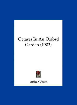 Octaves in an Oxford Garden (1902) by Arthur Upson image