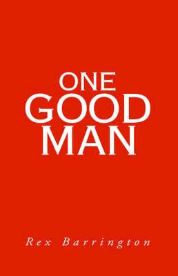 One Good Man by Rex Barrington