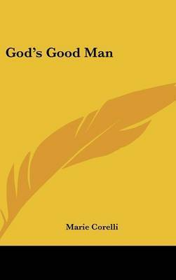 God's Good Man by Marie Corelli