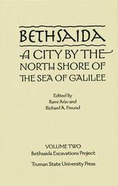 Bethsaida: A City by the North Shore of the Sea of Galilee, Vol. 2 image