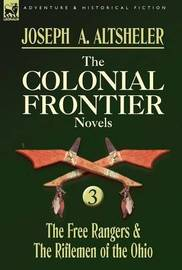 The Colonial Frontier Novels by Joseph A Altsheler