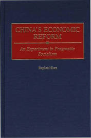 China's Economic Reform by Raphael Shen