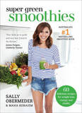 Super Green Smoothies by Sally Obermeder