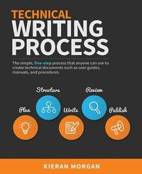 Technical Writing Process by Kieran Morgan