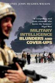 Military Intelligence Blunders and Cover-Ups by John Hughes-Wilson image