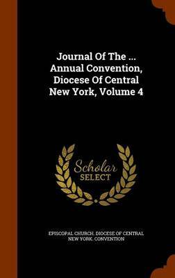 Journal of the ... Annual Convention, Diocese of Central New York, Volume 4