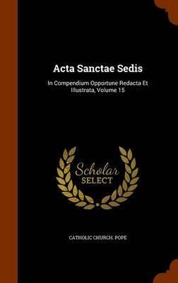 ACTA Sanctae Sedis by Catholic Church Pope