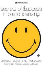 Secrets of Success in Brand Licensing by Andrew Levy