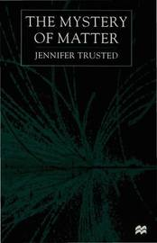The Mystery of Matter by Jennifer Trusted image