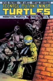 Teenage Mutant Ninja Turtles Volume 9 Monsters, Misfits, And Madmen by Kevin B Eastman