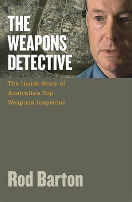 The Weapons Detective by Rod Barton