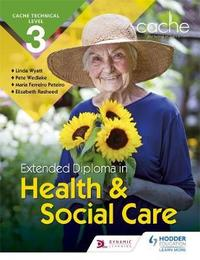 CACHE Technical Level 3 Extended Diploma in Health and Social Care by Maria Ferreiro Peteiro