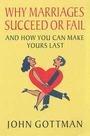 Why Marriages Succeed or Fail by John M. Gottman image