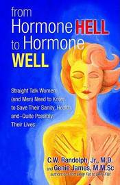 From Hormone Hell to Hormone Well by C. W. Randolph