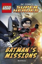 LEGO (R) DC Comics Super Heroes: Batman's Missions by Beth Davies