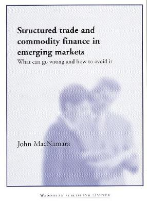 Structured Trade and Commodity Finance in Emerging Markets by John Macnamara image