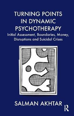 Turning Points in Dynamic Psychotherapy by Salman Akhtar