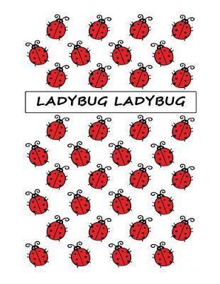 Ladybug Ladybug by Kay D Johnson