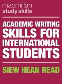 Academic Writing Skills for International Students by Siew Hean Read