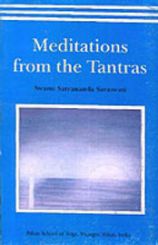 Meditations from the Tantras by Satyananda Saraswati